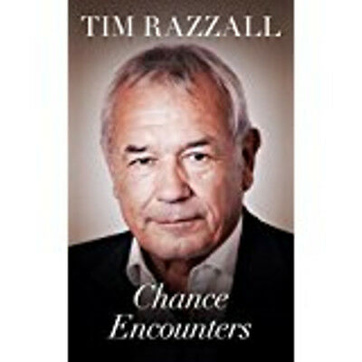 Chance Encounters: Tales from a varied life, New, Tim Razzall Book