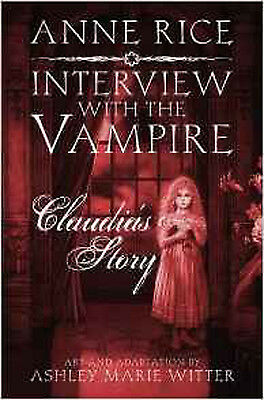 Interview with the Vampire: Claudia's Story, New, Rice, Anne Book