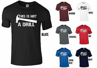 4b6f6232 This Is Not A Drill T-Shirt - Funny Joke Hammer Father's Day Xmas Gift