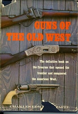 Guns of the Old West by Charles Edward Chapel
