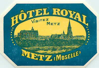 Hotel Royal ~METZ (Moselle) FRANCE~ Beautiful & Scarce Early Luggage Label, 1920