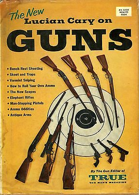 The New Lucian Cary on Guns  - By the Gun Editor of True - The Man's Magazine
