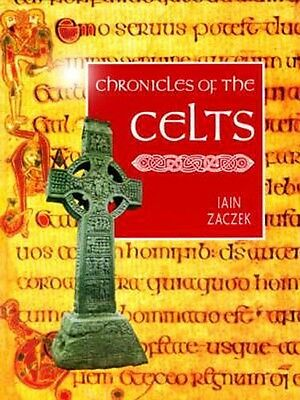 Ancient Celtic Chronicles Art Artifacts Landscapes Relics Ireland Wales Brittany