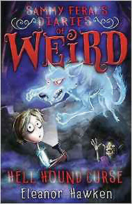 Sammy Feral's Diaries of Weird: Hell Hound Curse, New, Hawken, Eleanor Book