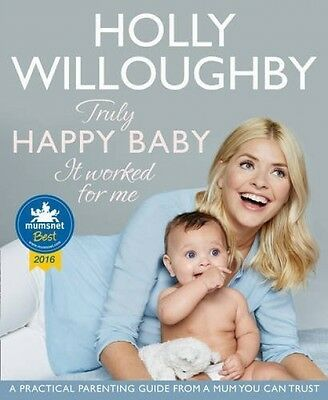 Truly Happy Baby It Worked For Me Parenting Holly Willoughby NEW Paperback Book
