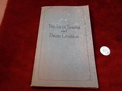 "RARE OLD VTG ANTIQUE 1920's BOOK ""THE ART OF SEWING & DRESS CREATION"" PAPERBACK"