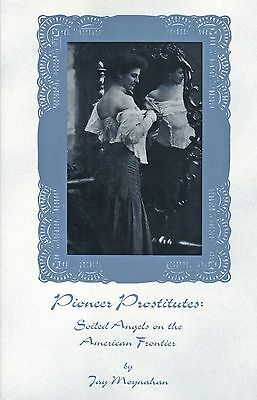Old West Pioneer Prostitute Stories Red Light Bordellos Risque Madams
