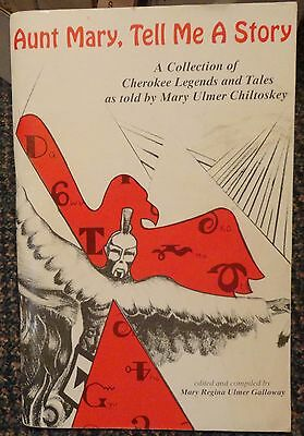 Aunt Mary, Tell Me A Story - Cherokee Legends and Tales - 3rd Edition 1994