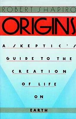 Origins Skeptic's Guide Creation of Life Robert Shapiro DNA Expert Myth Religion