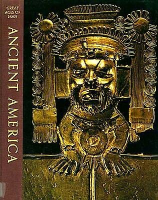 Great Ages Man Ancient America Aztec Maya Inca Toltec Olmec Zapotec Nazca Mohica