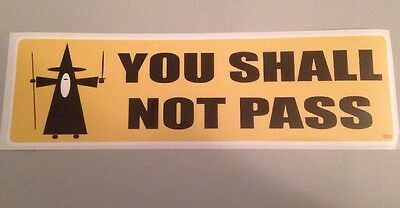 You Shall Not Pass Wizard Lord Of The Rings Bumper Sticker Funny Hobbit