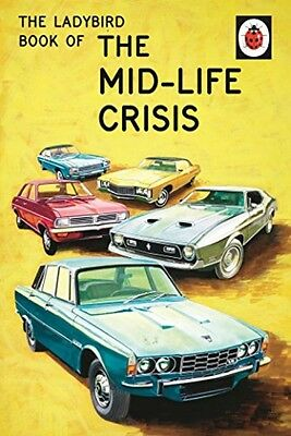 The Ladybird Book of Mid Life Crisis NEW Hardback Classic Grown Up Adult Gift HB