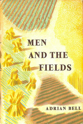 Men and the Fields by Adrian Bell; John Nash [Drawings]