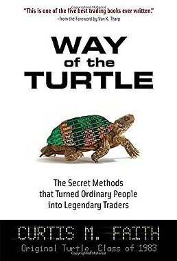 Way of the Turtle: The Secret Methods that Turned Ordinary People into Legendar