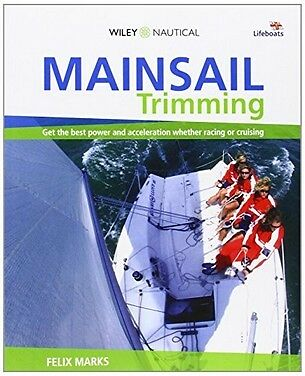 Mainsail Trimming: An Illustrated Guide,PB,Felix Marks - NEW