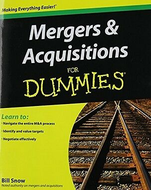 Mergers & Acquisitions For Dummies,PB,Bill Snow - NEW