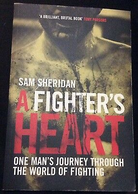 A FIGHTER'S HEART - One Man's Journey through the World of Fighting Sam Sheridan