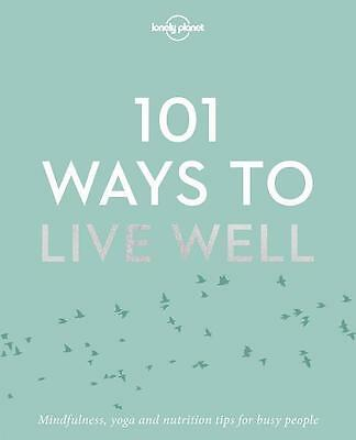 , 101 Ways to Live Well ,  9781786572127