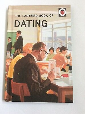 The Ladybird Book of Dating Ladybird Books for Grown-Ups Fast Post 9780718183578