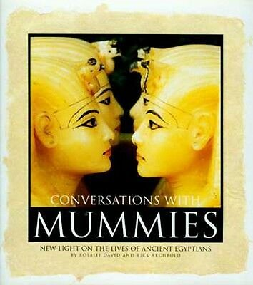 Conversations w Mummies Ancient Egyptian Everyday Lives Diet CAT Scan X-Ray DNA