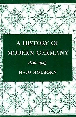 History of Modern Germany 1840-1945 Princeton Austria Prussia Rivalry WWII Army