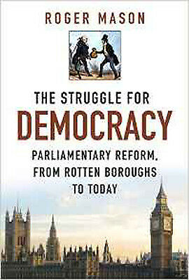The Struggle for Democracy: Parliamentary Reform, from the Rotten Boroughs to To
