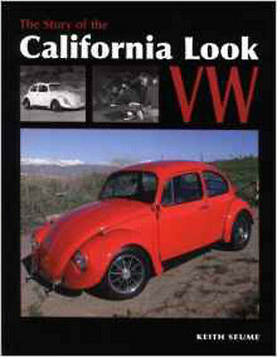 The Story of the California Look VW: From the 1960s to the Present, New, Seume,