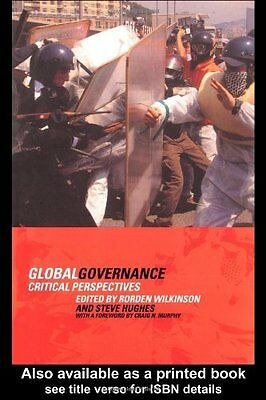 Global Governance: Critical Perspectives By Steve Hughes,Rorden Wilkinson