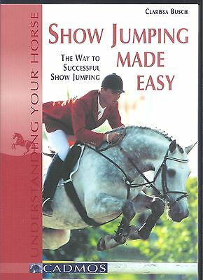 Understanding Your Horse: Show Jumping Made Easy - Clarissa Busch NEW Paperback