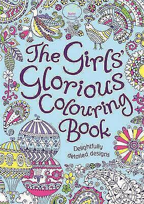 The Girls' Glorious Colouring Book: Delightfully Detailed Designs Hannah Davies