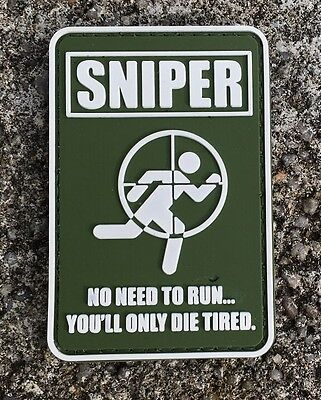 SNIPER NO NEED TO RUN... YOU`LL ONLY DIE TIRED PVC Velcro Fun patch Abzeichen