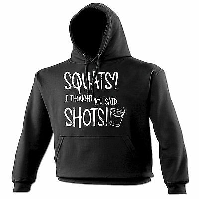 SQUATS THOUGHT YOU SAID SHOTS HOODIE hoody gym party funny birthday gift 123t