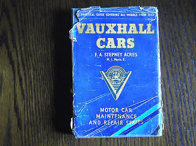 Practical Guide To Vauxhall Car From 1933 By F.a.stephney Acres