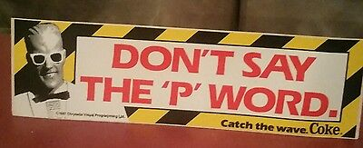 1987 Coke Dont say the P word bumpersticker