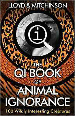 QI: The Book of Animal Ignorance, New, Mitchinson, John, Lloyd, John Book