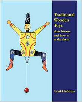 Traditional  Wooden Toys: Their History and How to Make Them, New, Hobbins, Cyri