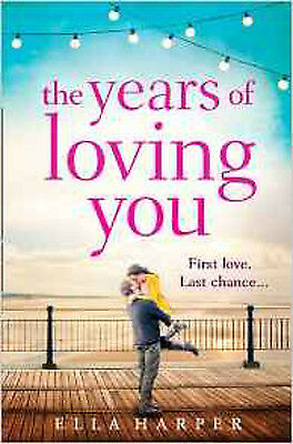 The Years of Loving You, New, Harper, Ella Book