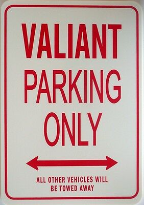 VALIANT, Parking Only All others vehicles will be towed away Sign