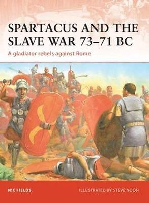 Spartacus and the Slave War 73-71 BC - Osprey Campaign - NEU