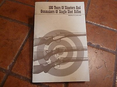 100 YEARS OF SHOOTERS AND GUNMAKERS OF SINGLE SHOT RIFLES by Kelver