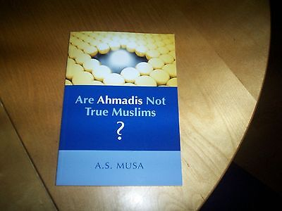book are ahmadis not true muslims by A S Musa NEW