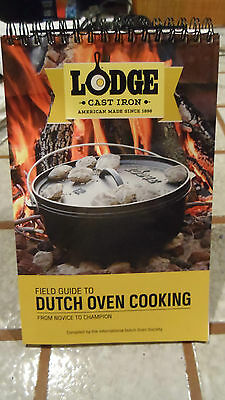 LODGE CAST IRON Field Guide To Dutch Oven Cooking Recipes Camping Cookbook NEW