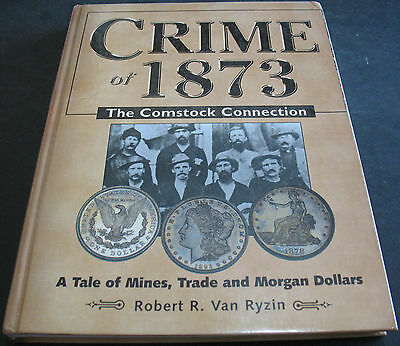 Crime Of 1873 The Comstock Connection Mines, Trade & Morgan Dollars