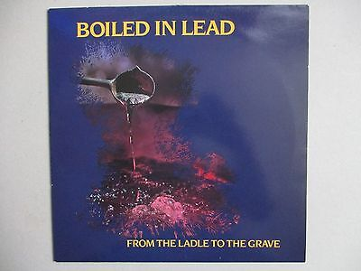 Rare LP Boiled In Lead-From The Ladle To The Grave (1989)
