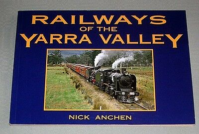 Railways of the Yarra Valley, by N Anchen, Victoria, SC book,