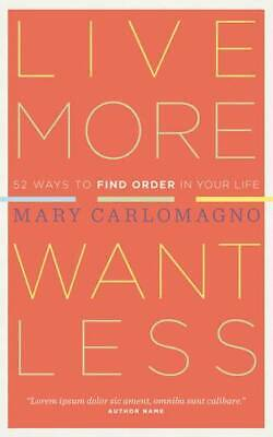 Live More, Want Less, Mary Carlomagno, New Book