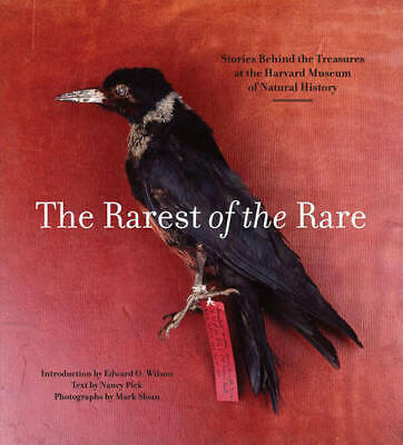 Rarest of the Rare: The Stories Behind the Harvard Museum of Natural History, Ma