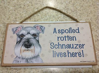 Schnauzer Spoiled Rotten Dog 5 x 10 Wood SIGN Plaque USA Made