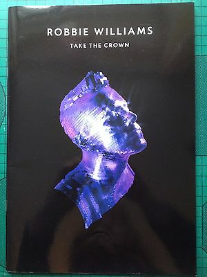 Robbie Williams Take the Crown 2012 Art/Photo Book/Programme from the Tour