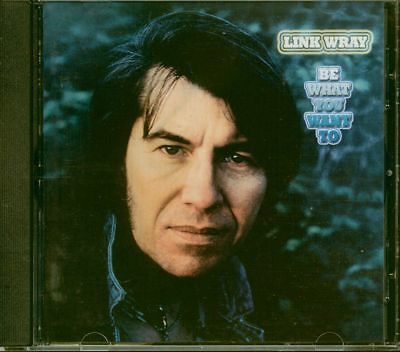 Link Wray - Be What You Want To (CD) - Rock & Roll